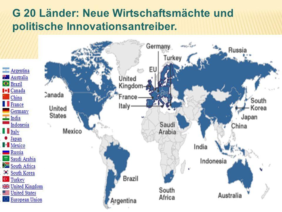 G 20 Länder: Neue Wirtschaftsmächte und politische Innovationsantreiber. Source: www.bbc.co.uk