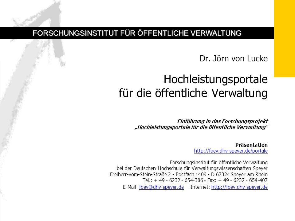 05.06.02 – Hochleistungsportale – von Lucke - 1 FORSCHUNGSINSTITUT FÜR ÖFFENTLICHE VERWALTUNG FORSCHUNGSINSTITUT FÜR ÖFFENTLICHE VERWALTUNG Dr. Jörn v