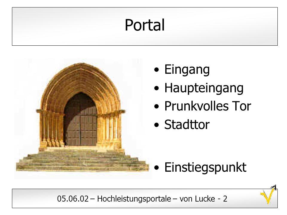 05.06.02 – Hochleistungsportale – von Lucke - 2 Portal Eingang Haupteingang Prunkvolles Tor Stadttor Einstiegspunkt