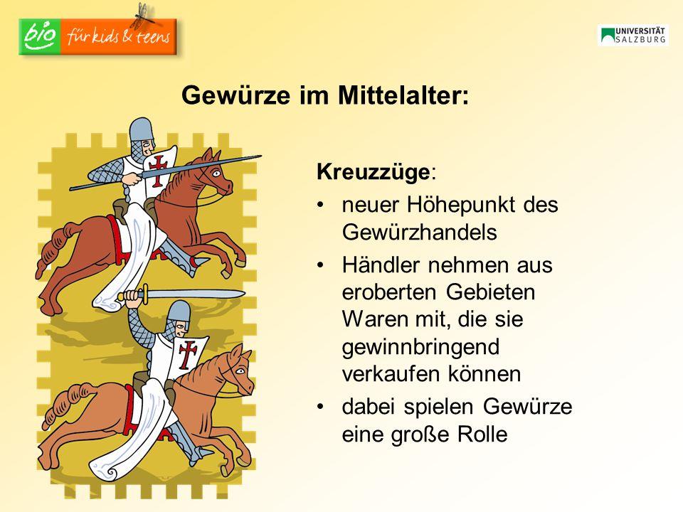 Gewürze im Mittelalter: Kreuzzüge: neuer Höhepunkt des Gewürzhandels Händler nehmen aus eroberten Gebieten Waren mit, die sie gewinnbringend verkaufen