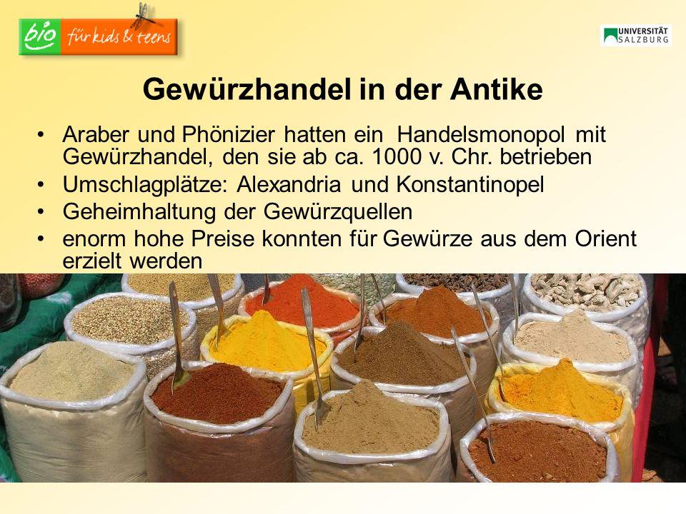 Gewürzhandel in der Antike Araber und Phönizier hatten ein Handelsmonopol mit Gewürzhandel, den sie ab ca. 1000 v. Chr. betrieben Umschlagplätze: Alex