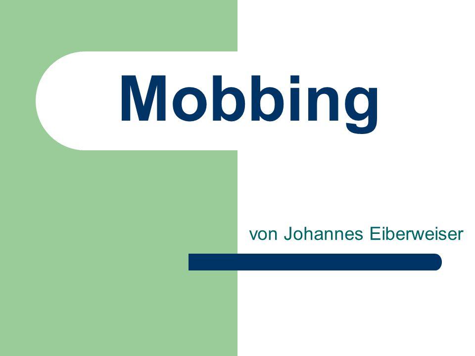 Mobbing von Johannes Eiberweiser