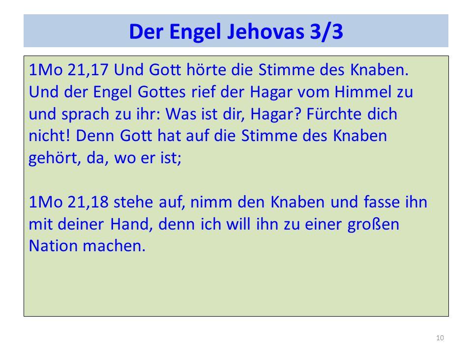 Der Engel Jehovas 3/3 1Mo 21,17 Und Gott hörte die Stimme des Knaben.