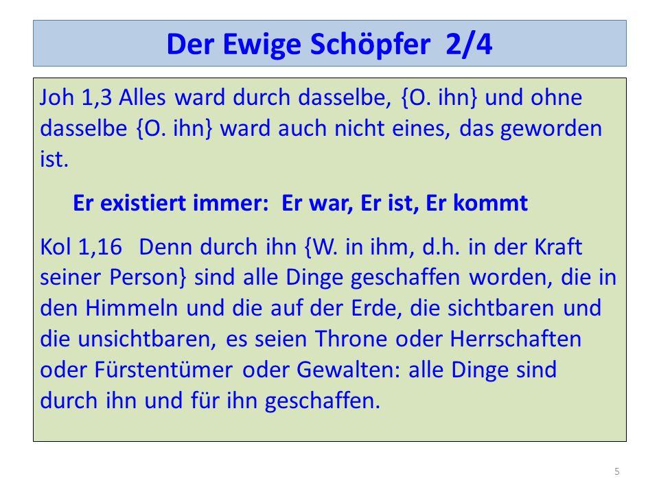 Der Ewige Schöpfer 2/4 Joh 1,3 Alles ward durch dasselbe, {O.