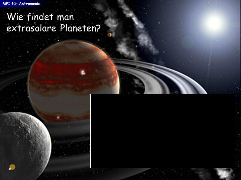 Wie findet man extrasolare Planeten? MPI für Astronomie