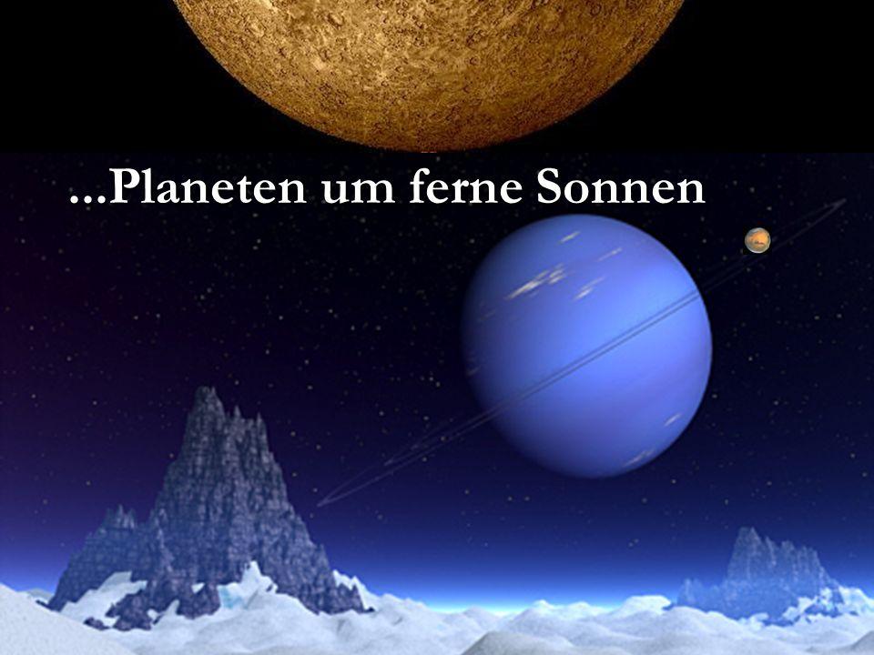 ...Planeten um ferne Sonnen