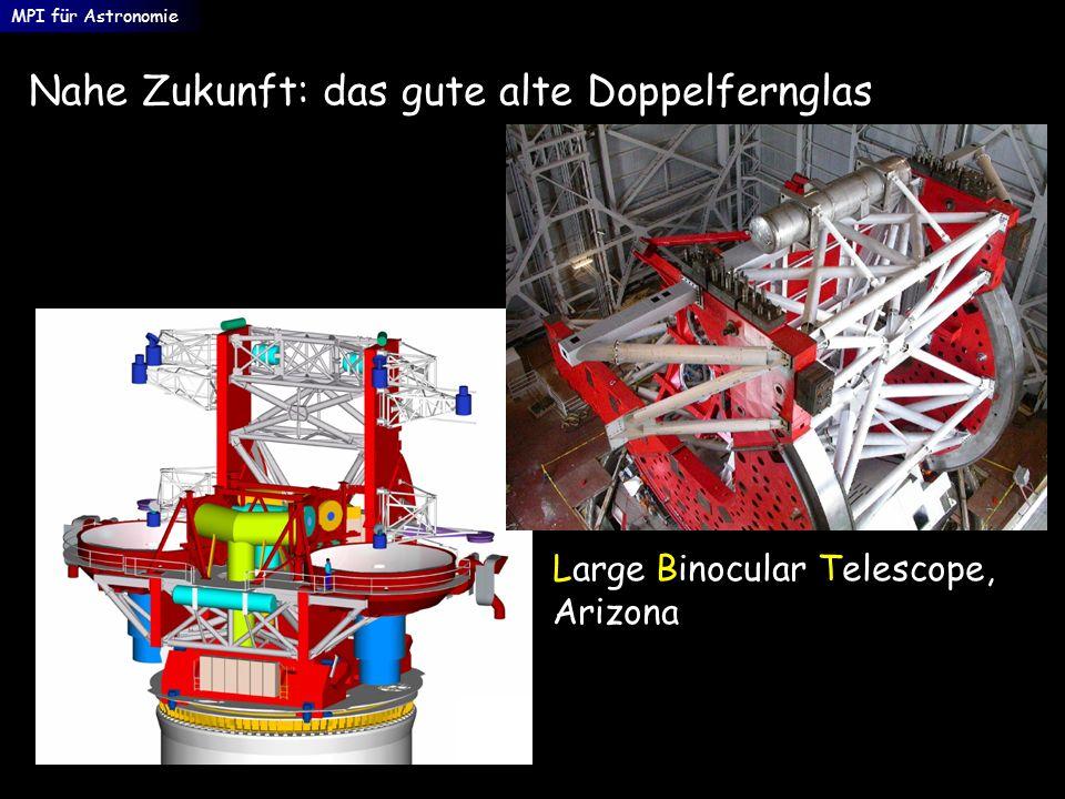 Nahe Zukunft: das gute alte Doppelfernglas MPI für Astronomie Large Binocular Telescope, Arizona