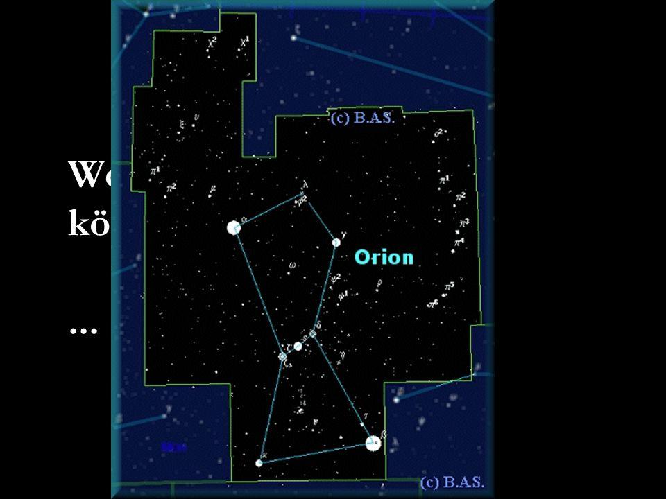 Wenn wir nur hinfliegen könnten...... ein Flug zum Orion!