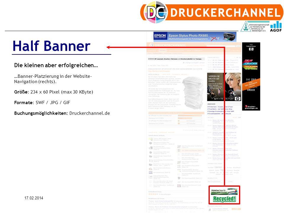 17.02.201410 Half Banner Die kleinen aber erfolgreichen… …Banner-Platzierung in der Website- Navigation (rechts). Größe: 234 x 60 Pixel (max 30 KByte)