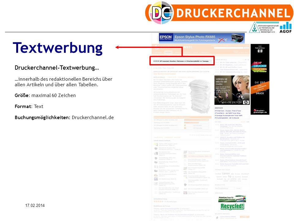 17.02.201411 Druckerchannel-Textwerbung… …innerhalb des redaktionellen Bereichs über allen Artikeln und über allen Tabellen.