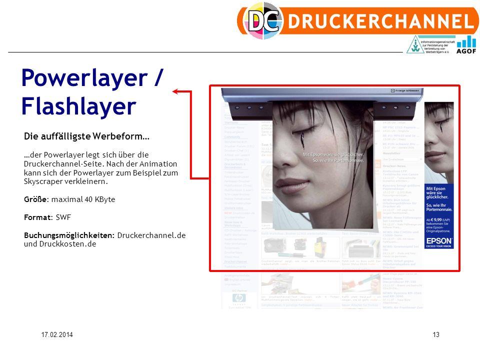 17.02.201413 Die auffälligste Werbeform… …der Powerlayer legt sich über die Druckerchannel-Seite. Nach der Animation kann sich der Powerlayer zum Beis