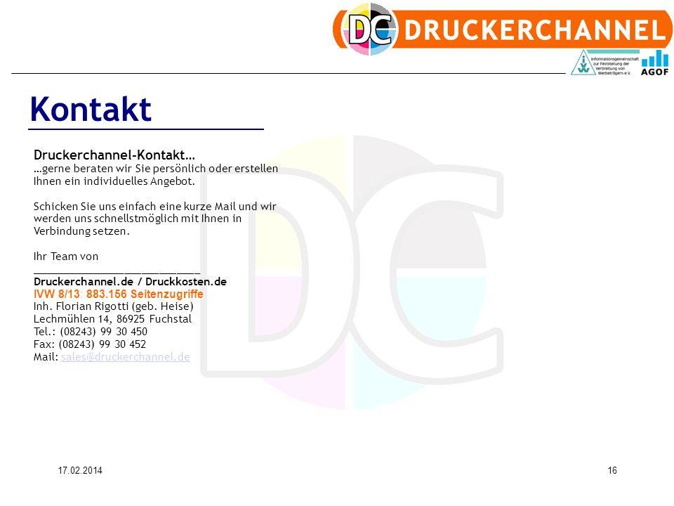 17.02.201416 Druckerchannel-Kontakt… …gerne beraten wir Sie persönlich oder erstellen Ihnen ein individuelles Angebot. Schicken Sie uns einfach eine k
