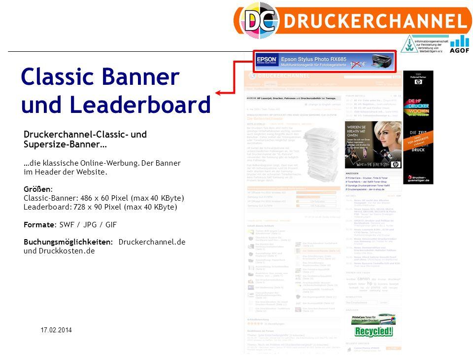 17.02.20148 Classic Banner und Leaderboard Druckerchannel-Classic- und Supersize-Banner… …die klassische Online-Werbung. Der Banner im Header der Webs
