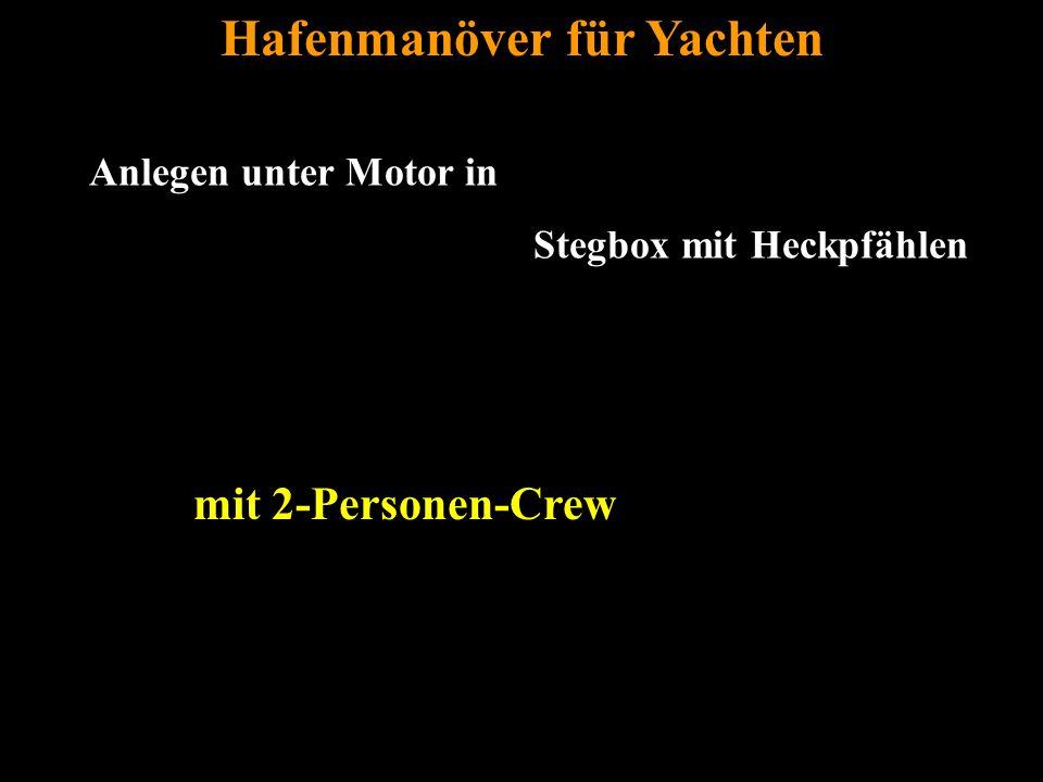 Bertram Birk 2005 17 Anlegen unter Motor in Stegbox mit Heckpfählen Hafenmanöver für Yachten mit 2-Personen-Crew