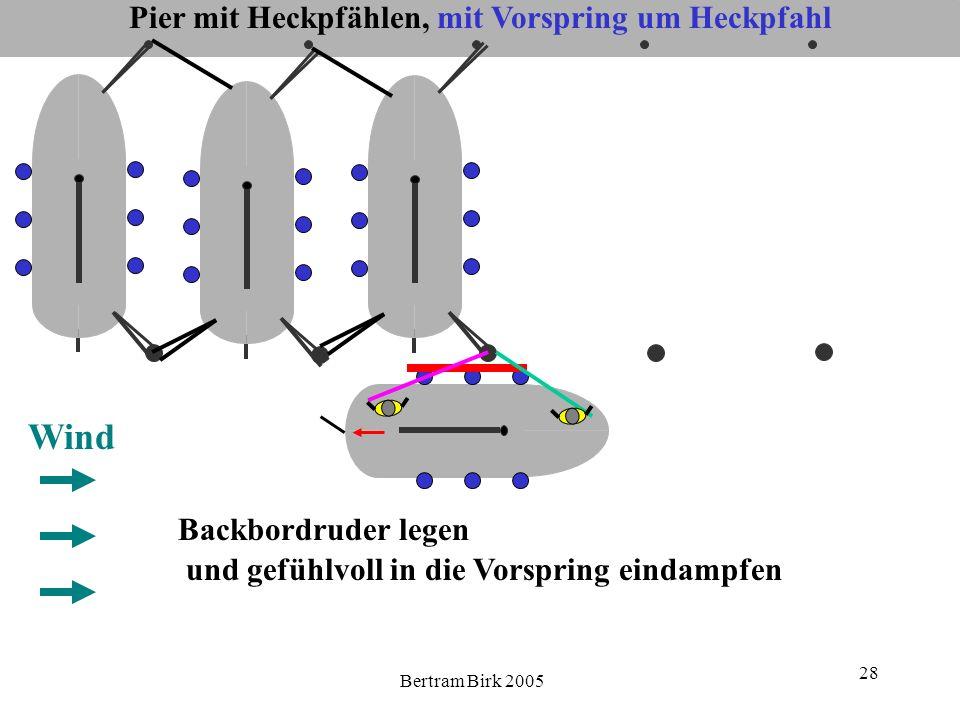 Bertram Birk 2005 28 Pier mit Heckpfählen, mit Vorspring um Heckpfahl Wind Backbordruder legen und gefühlvoll in die Vorspring eindampfen