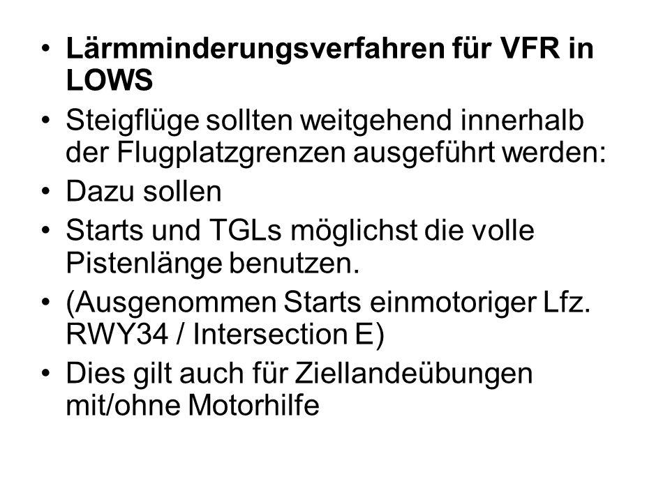 Lärmminderungsverfahren für VFR in LOWS Steigflüge sollten weitgehend innerhalb der Flugplatzgrenzen ausgeführt werden: Dazu sollen Starts und TGLs mö