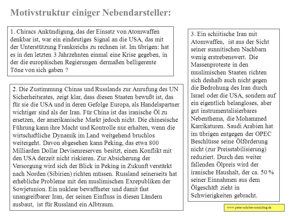 www.peter-schober-consulting.de 5. Deshalb kann und wird die USA entweder Israel unterstützen oder sich aktiv an einem militärischen Schlage gegen die