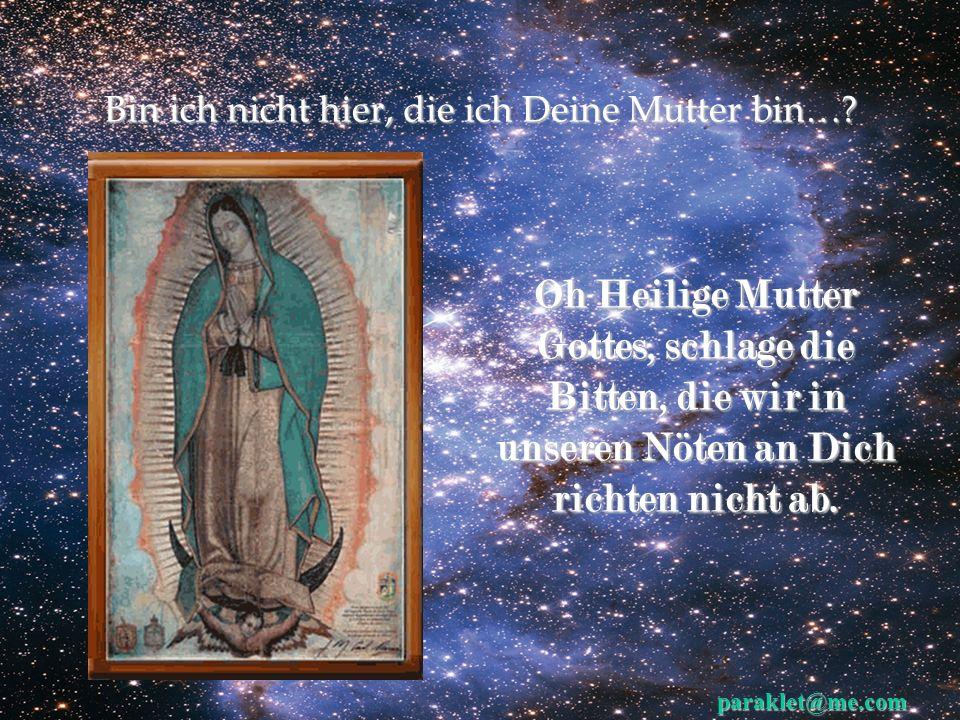 Bin ich nicht hier, die ich Deine Mutter bin….