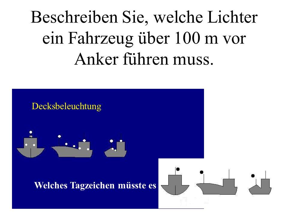 Welche Lichter muss ein manövrierbehindertes Maschinenfahrzeug über 50 m mit FdW führen, das nur an Backbord passiert werden darf ? Welches Tagzeichen