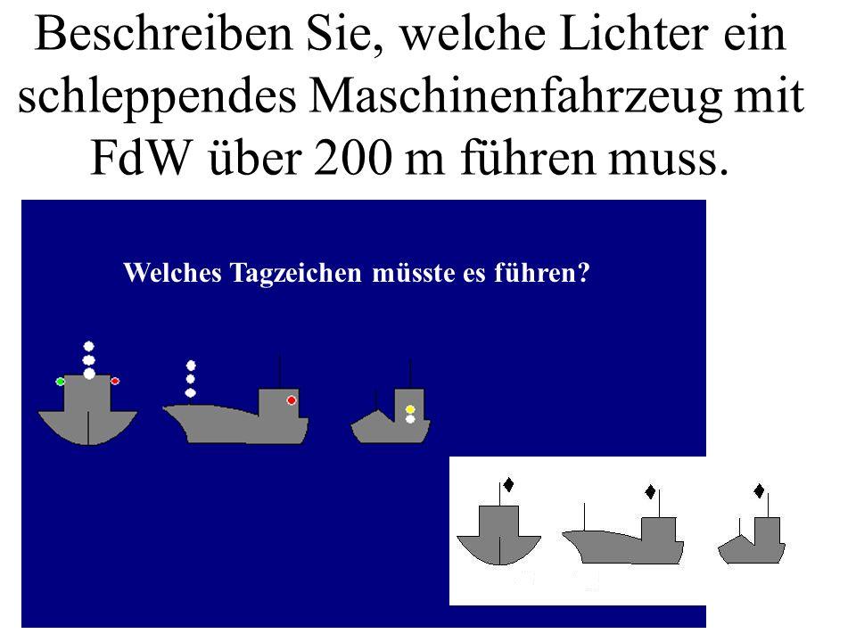 Beschreiben Sie, welche Lichter ein Maschinenfahrzeug über 50 m Länge mit FdW führen muss