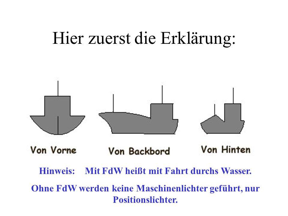 Hier zuerst die Erklärung: Hinweis: Mit FdW heißt mit Fahrt durchs Wasser.