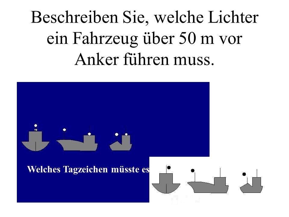 Beschreiben Sie, welche Lichter ein tiefgangbehindertes Maschinenfahrzeug mit FdW über 50 m führen muss.
