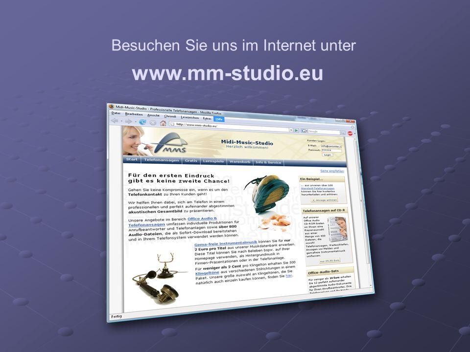 Besuchen Sie uns im Internet unter www.mm-studio.eu