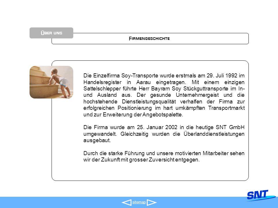 Menü sitemap Firmengeschichte Über uns Die Einzelfirma Soy-Transporte wurde erstmals am 29.