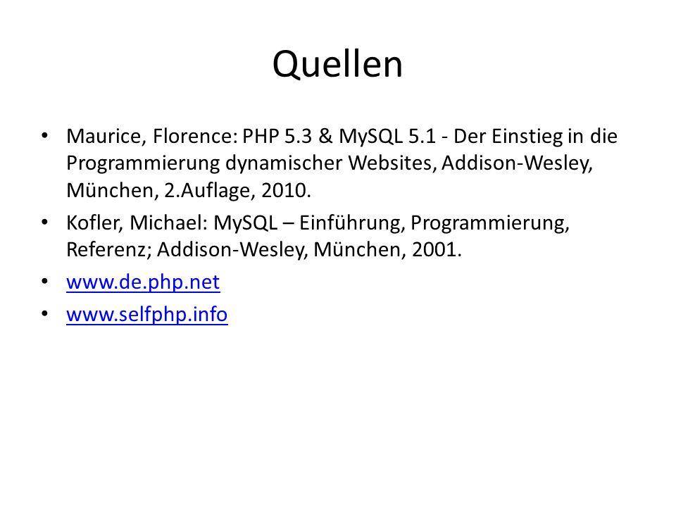 Quellen Maurice, Florence: PHP 5.3 & MySQL 5.1 - Der Einstieg in die Programmierung dynamischer Websites, Addison-Wesley, München, 2.Auflage, 2010. Ko