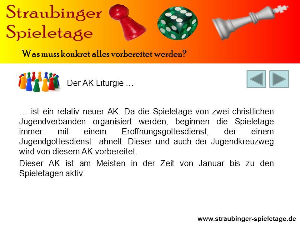 Der AK Liturgie … www.straubinger-spieletage.de Was muss konkret alles vorbereitet werden.