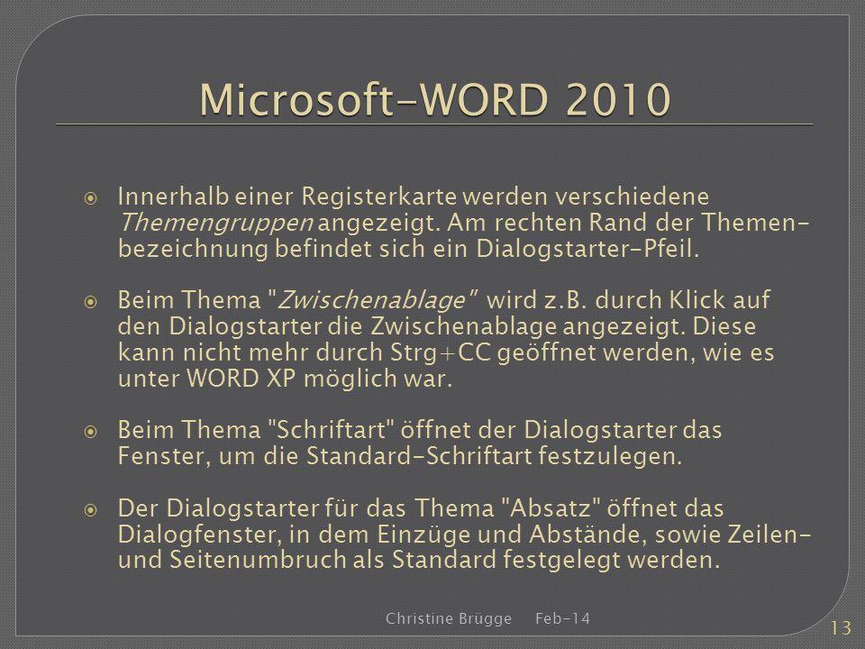 Microsoft-WORD 2010 Innerhalb einer Registerkarte werden verschiedene Themengruppen angezeigt. Am rechten Rand der Themen- bezeichnung befindet sich e