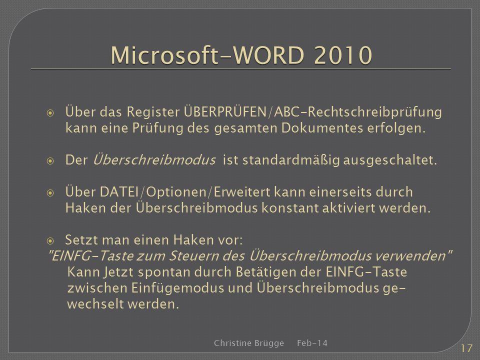 Microsoft-WORD 2010 Über das Register ÜBERPRÜFEN/ABC-Rechtschreibprüfung kann eine Prüfung des gesamten Dokumentes erfolgen. Der Überschreibmodus ist