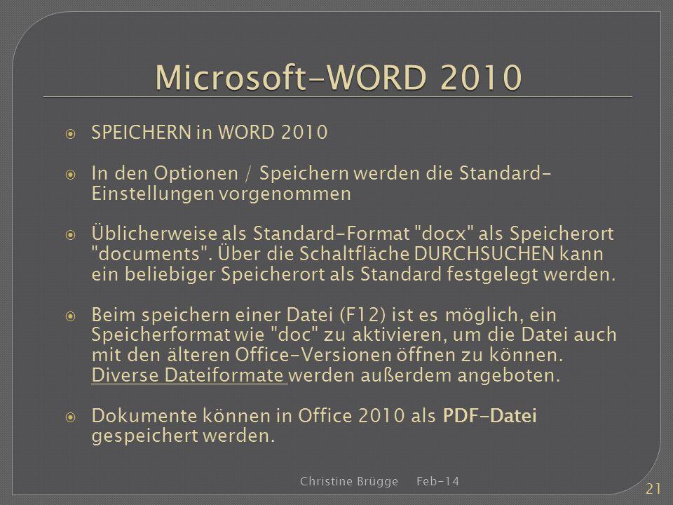 Microsoft-WORD 2010 SPEICHERN in WORD 2010 In den Optionen / Speichern werden die Standard- Einstellungen vorgenommen Üblicherweise als Standard-Forma