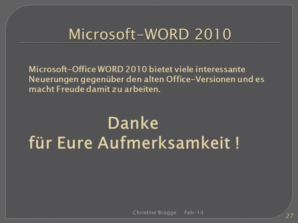 Microsoft-WORD 2010 Microsoft-Office WORD 2010 bietet viele interessante Neuerungen gegenüber den alten Office-Versionen und es macht Freude damit zu
