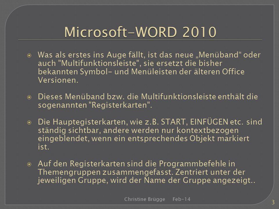 Microsoft-WORD 2010 Was als erstes ins Auge fällt, ist das neue Menüband oder auch
