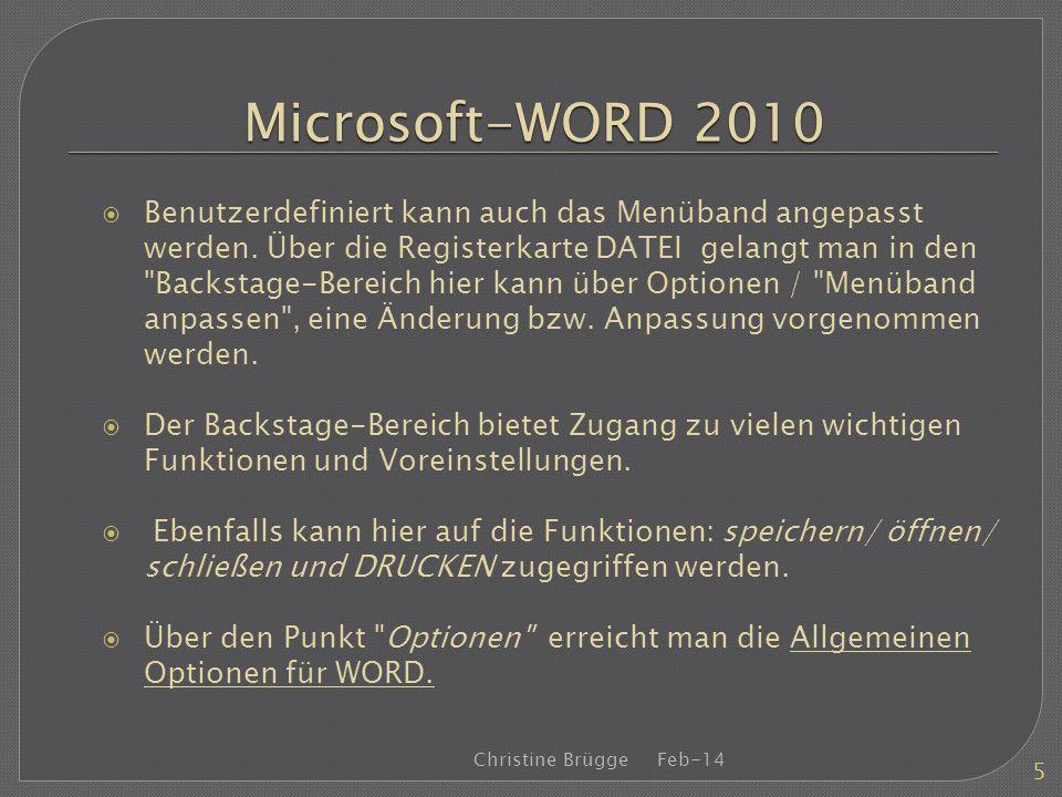 Microsoft-WORD 2010 Benutzerdefiniert kann auch das Menüband angepasst werden. Über die Registerkarte DATEI gelangt man in den