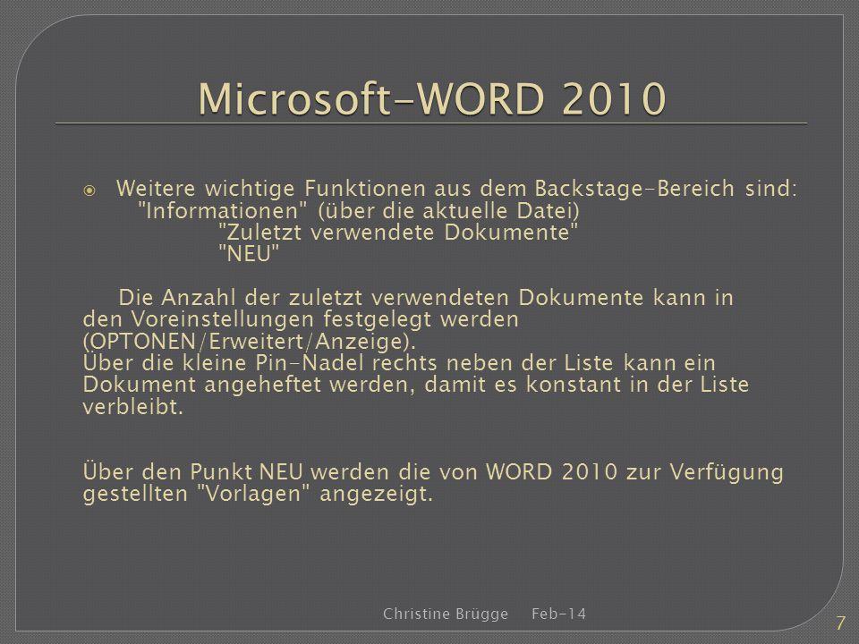 Microsoft-WORD 2010 Weitere wichtige Funktionen aus dem Backstage-Bereich sind: