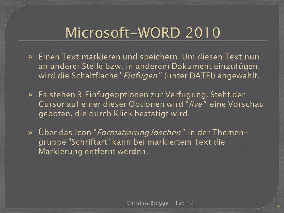 Microsoft-WORD 2010 Einen Text markieren und speichern. Um diesen Text nun an anderer Stelle bzw. in anderem Dokument einzufügen, wird die Schaltfläch