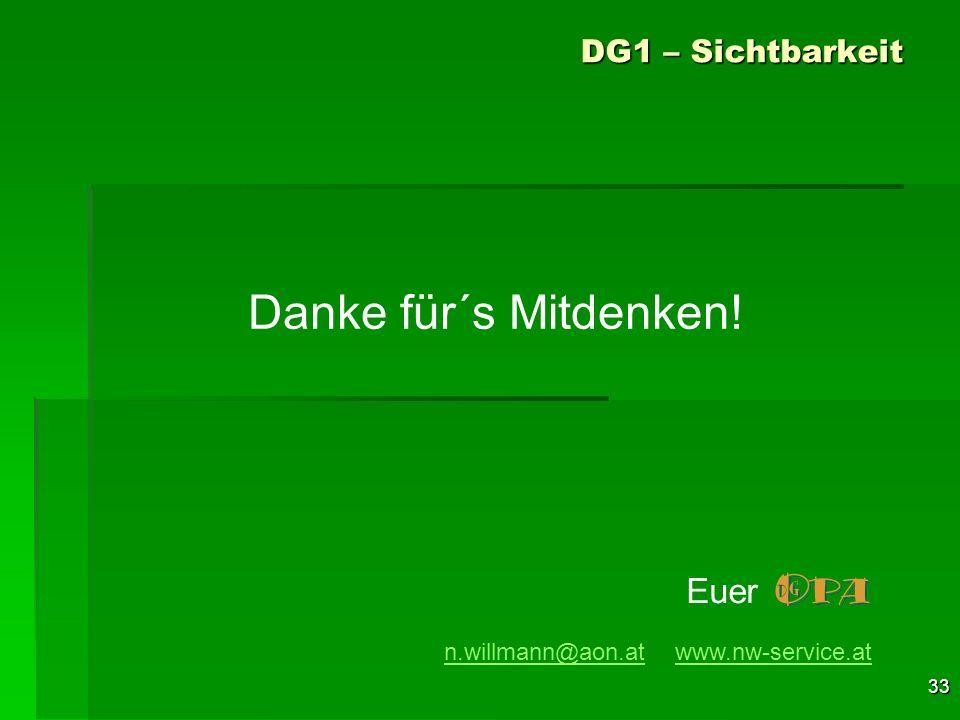 33 Danke für´s Mitdenken! n.willmann@aon.atn.willmann@aon.at www.nw-service.atwww.nw-service.at Euer DG1 – Sichtbarkeit