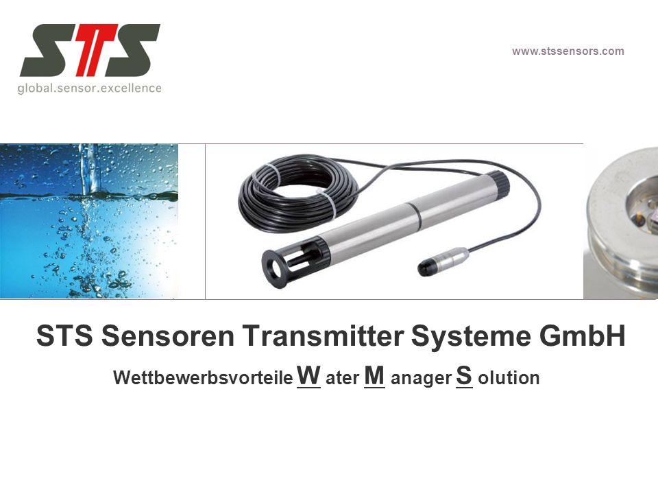 www.stssensors.com STS Sensoren Transmitter Systeme GmbH Wettbewerbsvorteile W ater M anager S olution