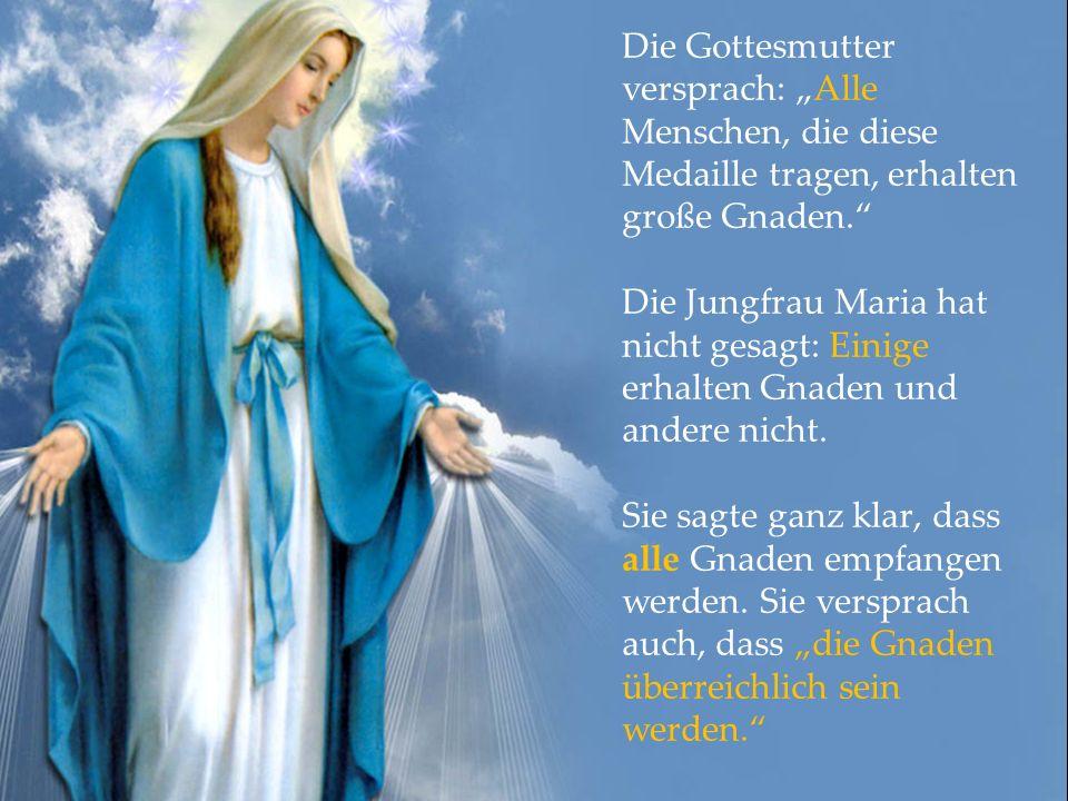 Die Gottesmutter versprach: Alle Menschen, die diese Medaille tragen, erhalten große Gnaden.