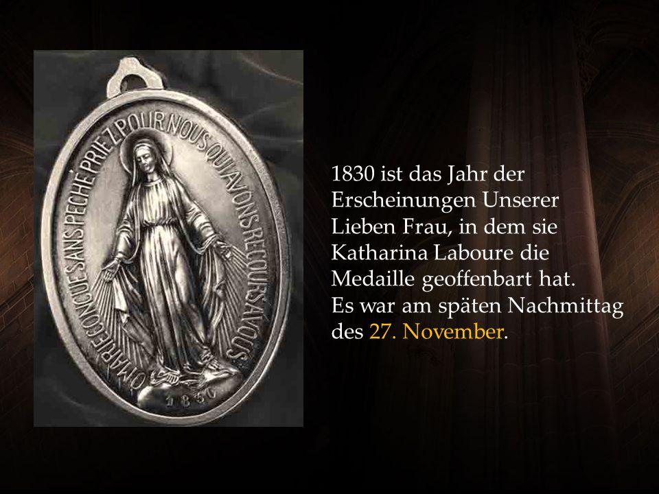 1830 ist das Jahr der Erscheinungen Unserer Lieben Frau, in dem sie Katharina Laboure die Medaille geoffenbart hat.