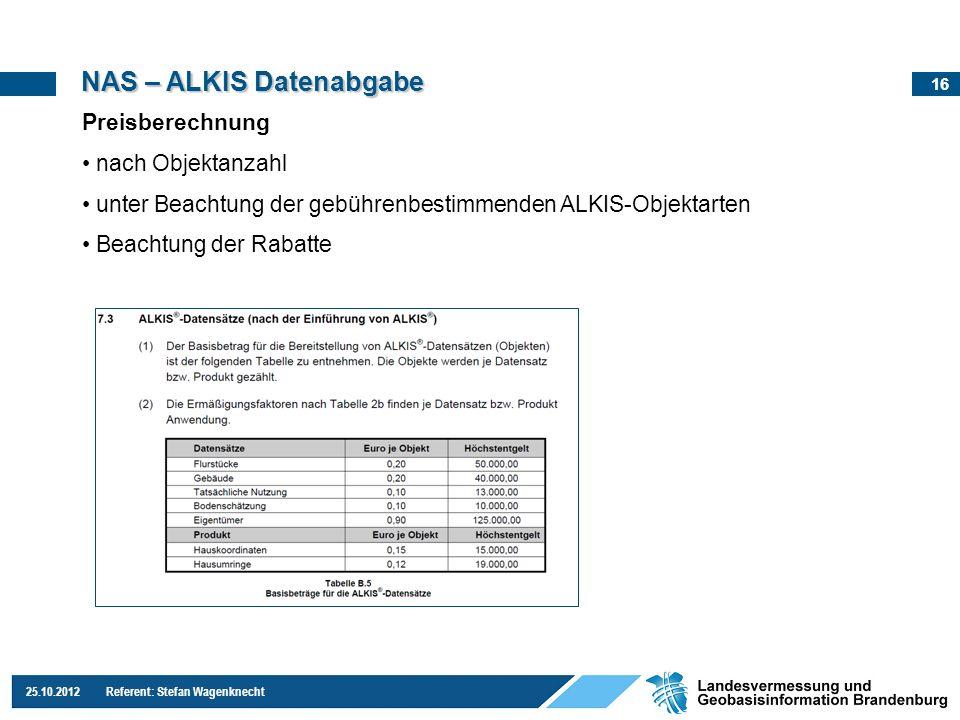 16 25.10.2012 Referent: Stefan Wagenknecht Preisberechnung nach Objektanzahl unter Beachtung der gebührenbestimmenden ALKIS-Objektarten Beachtung der