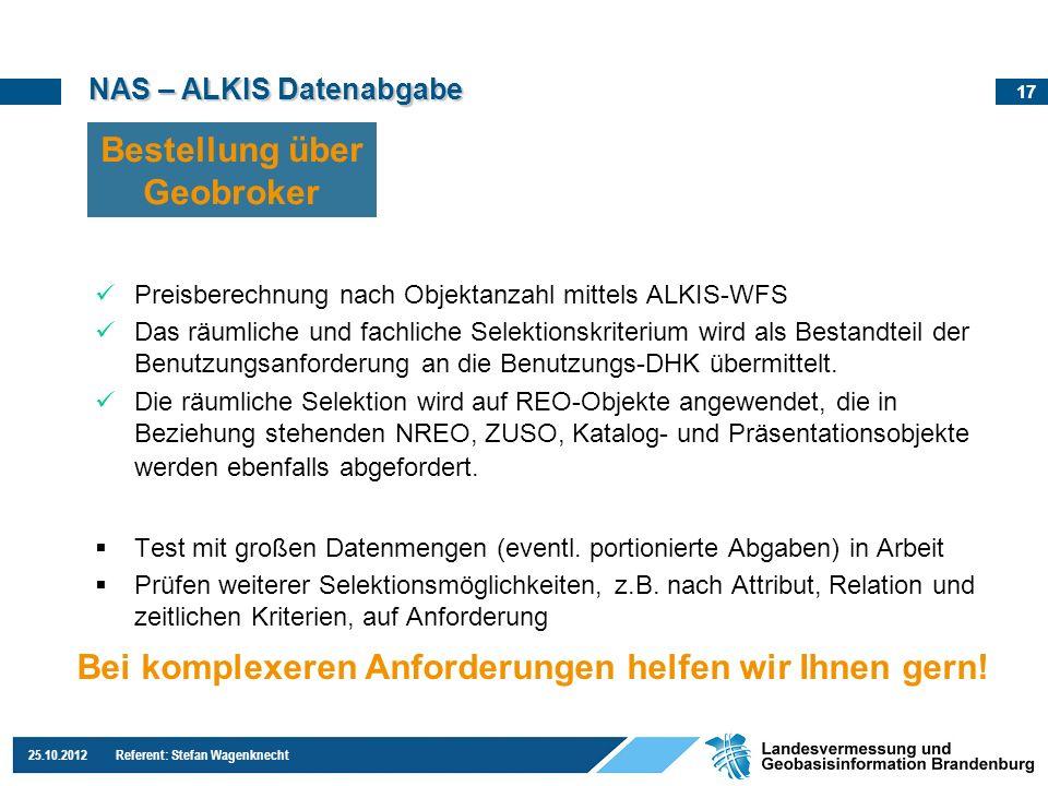 17 25.10.2012 Referent: Stefan Wagenknecht Preisberechnung nach Objektanzahl mittels ALKIS-WFS Das räumliche und fachliche Selektionskriterium wird al