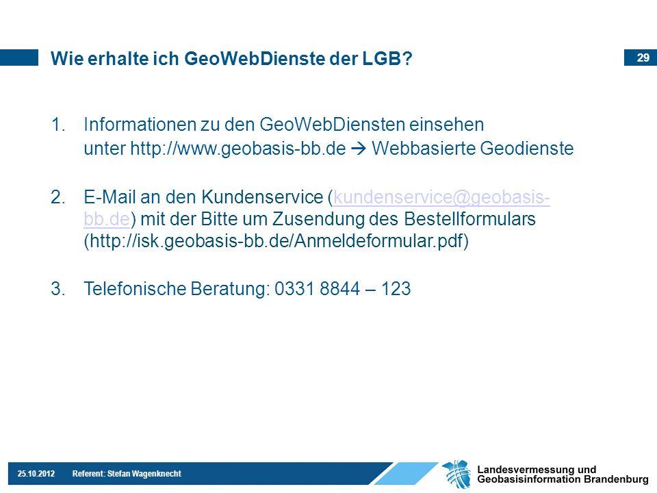29 25.10.2012 Referent: Stefan Wagenknecht 1.Informationen zu den GeoWebDiensten einsehen unter http://www.geobasis-bb.de Webbasierte Geodienste 2.E-M