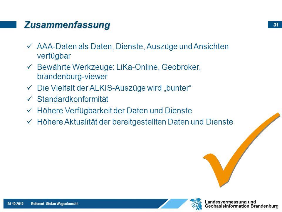 31 25.10.2012 Referent: Stefan Wagenknecht Zusammenfassung AAA-Daten als Daten, Dienste, Auszüge und Ansichten verfügbar Bewährte Werkzeuge: LiKa-Onli
