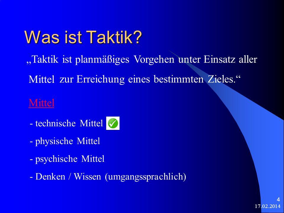 17.02.2014 5 Physische Mittel: Eigene und gegnerische Merkmale, die eigenen sollten einem bewusst sein.