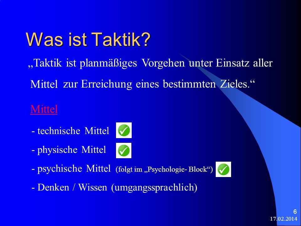 17.02.2014 7 Denken / Wissen: Im Prinzip können wir das als kluge Anwendung der drei vorigen Punkte (Technik, Physis, Psyche) betrachten.