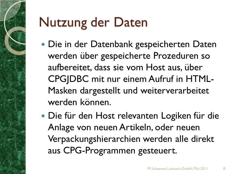 Nutzung der Daten Die in der Datenbank gespeicherten Daten werden über gespeicherte Prozeduren so aufbereitet, dass sie vom Host aus, über CPGJDBC mit nur einem Aufruf in HTML- Masken dargestellt und weiterverarbeitet werden können.