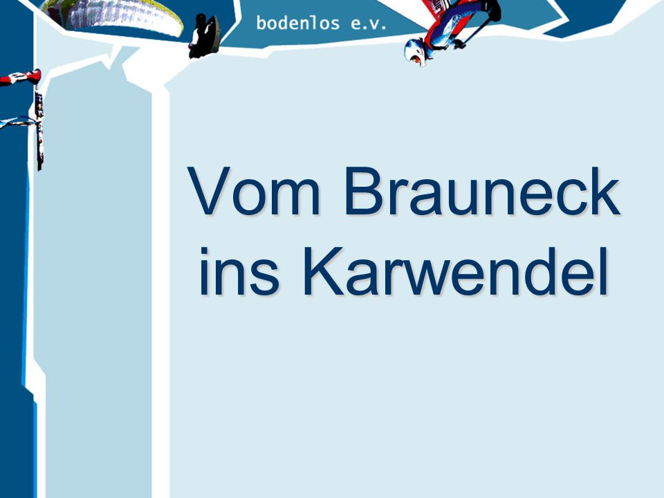 Vom Brauneck ins Karwendel